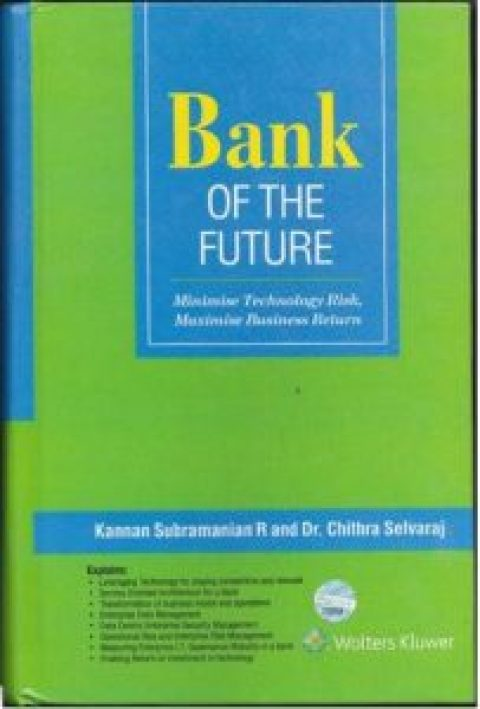Bank of the Future – Minimise Technology Risk, Maximise Business Return – Kannan Subramanian R and Dr. Chithra Selvaraj